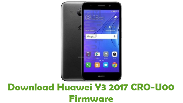 Download Huawei Y3 2017 CRO-U00 Firmware