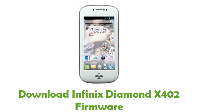 Download Infinix Diamond X402 Stock ROM