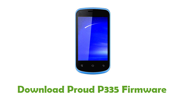 Download Proud P335 Stock ROM