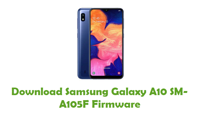 Download Samsung Galaxy A10 SM-A105F Stock ROM