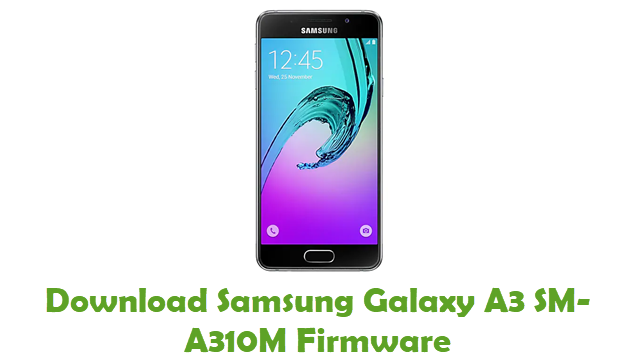 Download Samsung Galaxy A3 SM-A310M Stock ROM
