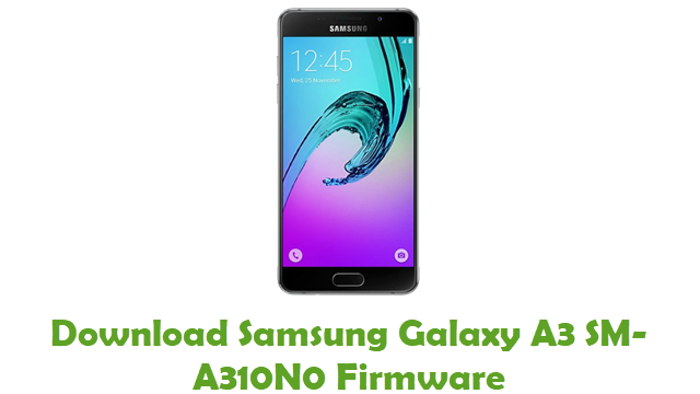 Download Samsung Galaxy A3 SM-A310N0 Stock ROM