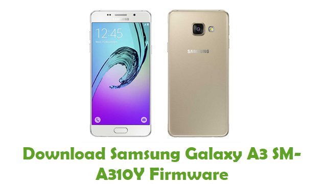 Download Samsung Galaxy A3 SM-A310Y Stock ROM