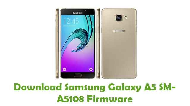Download Samsung Galaxy A5 SM-A5108 Stock ROM