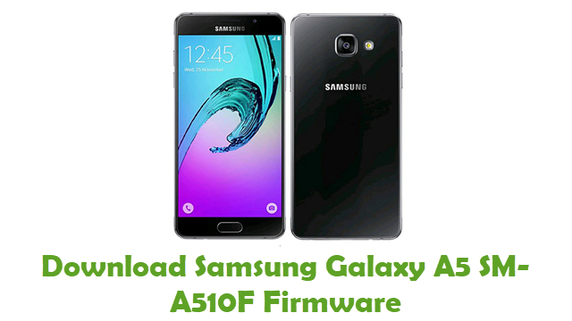 Download Samsung Galaxy A5 SM-A510F Stock ROM
