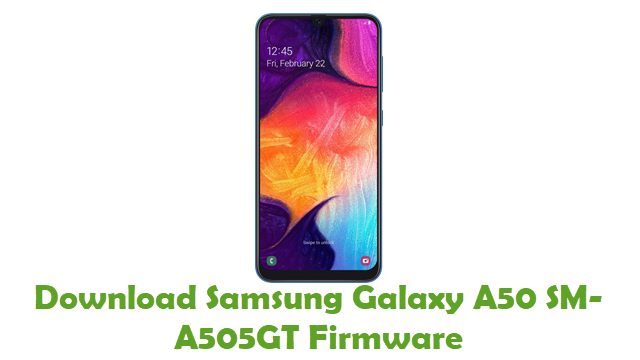 Download Samsung Galaxy A50 SM-A505GT Stock ROM