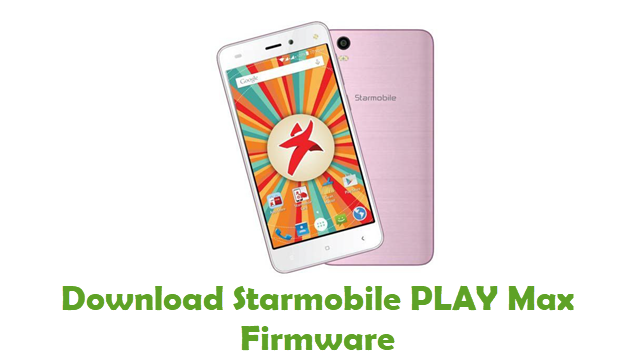Download Starmobile PLAY Max Stock ROM