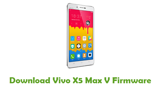 Download Vivo X5 Max V Stock ROM