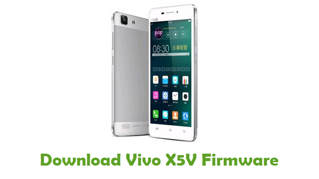 Download Vivo X5V Stock ROM