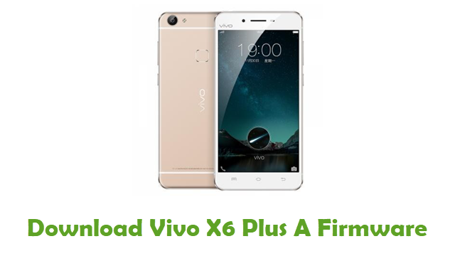 Download Vivo X6 Plus A Stock ROM