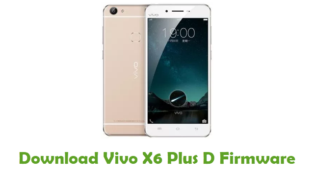 Download Vivo X6 Plus D Stock ROM