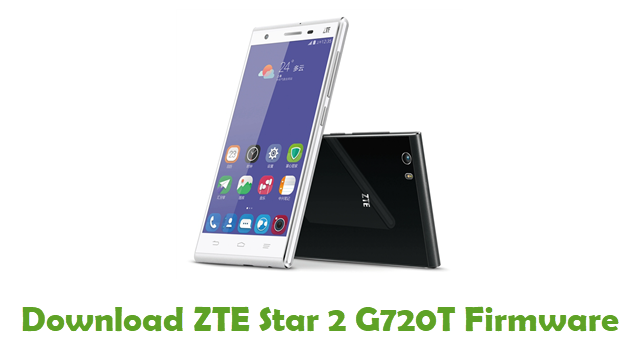 Download ZTE Star 2 G720T Stock ROM