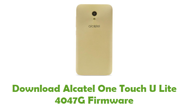 Download Alcatel One Touch U Lite 4047G Stock ROM