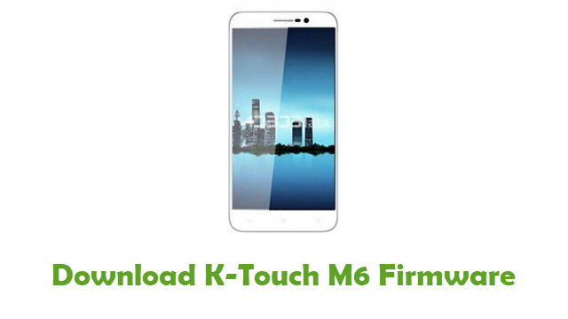 Download K-Touch M6 Stock ROM