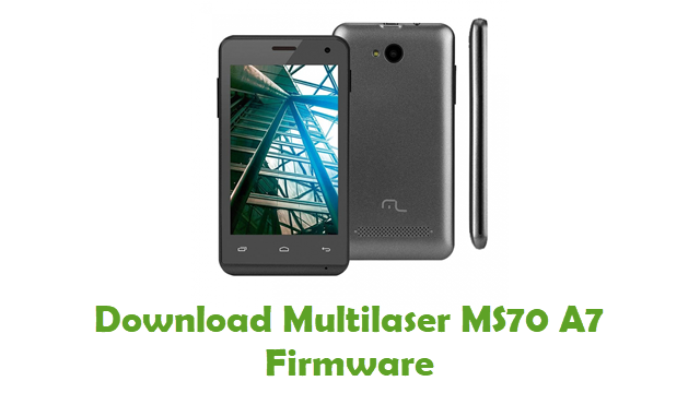 Download Multilaser MS70 A7 Stock ROM
