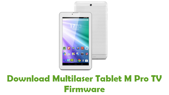 Download Multilaser Tablet M Pro TV Stock ROM