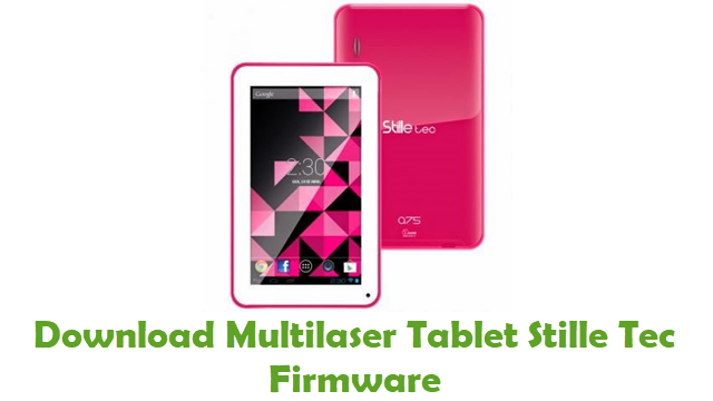 Multilaser Tablet Stille Tec Stock ROM