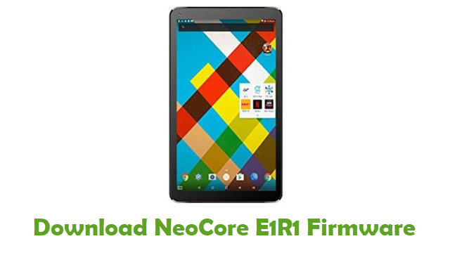 Download NeoCore E1R1 Stock ROM