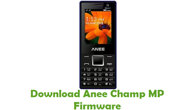 Download Anee Champ MP Stock ROM