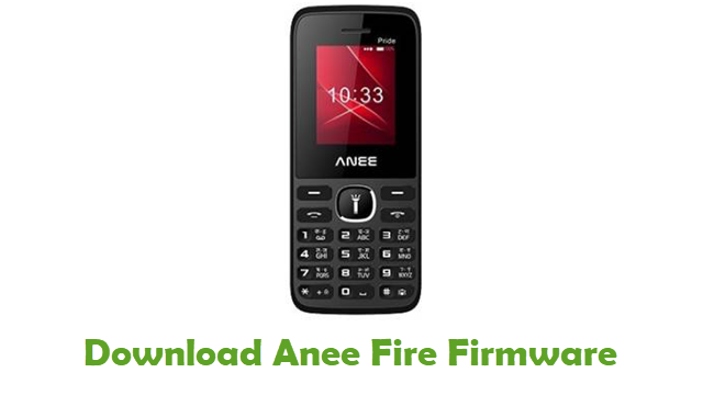 Download Anee Fire Stock ROM