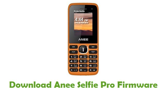 Anee Selfie Pro Stock ROM
