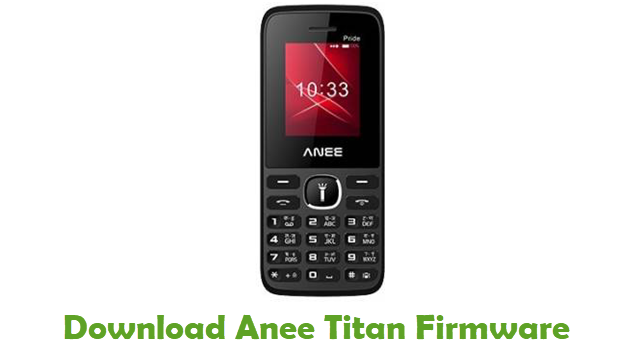 Download Anee Titan Stock ROM