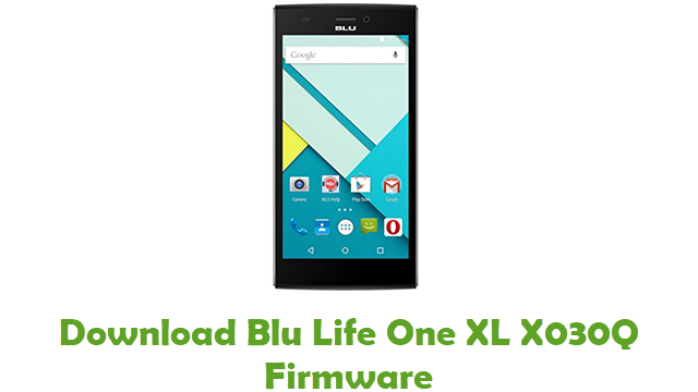 Download Blu Life One XL X030Q Firmware