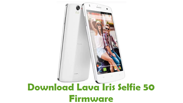 Download Lava Iris Selfie 50 Stock ROM
