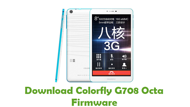 Colorfly G708 Octa Stock ROM