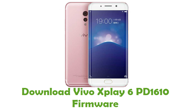 Vivo Xplay 6 PD1610 Stock ROM