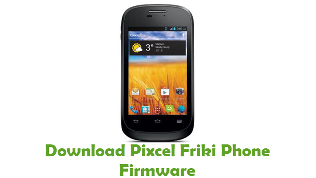 Download Pixcel Friki Phone Firmware