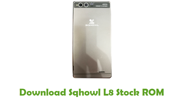 Download Sqhowl L8 Stock ROM