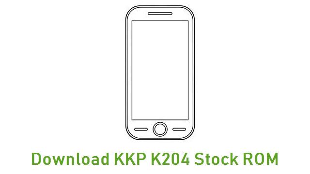 Download KKP K204 Stock ROM