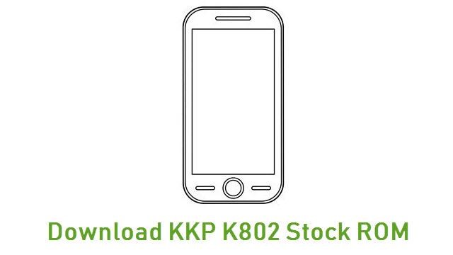 Download KKP K802 Stock ROM