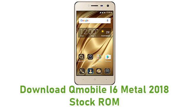 Download Qmobile I6 Metal 2018 Stock ROM