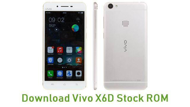 Download Vivo X6D Stock ROM