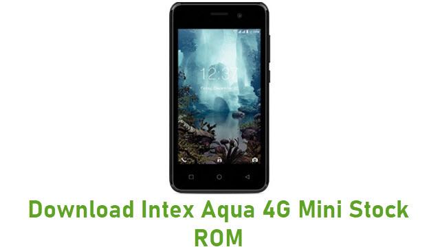 Download Intex Aqua 4G Mini Stock ROM