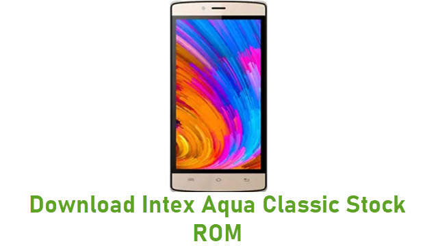 Download Intex Aqua Classic Stock ROM