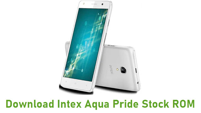 Download Intex Aqua Pride Stock ROM