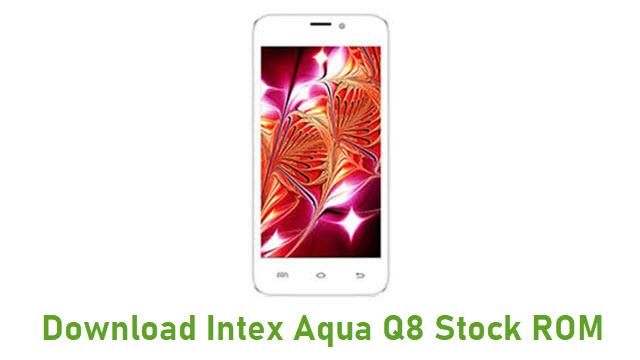 Download Intex Aqua Q8 Stock ROM