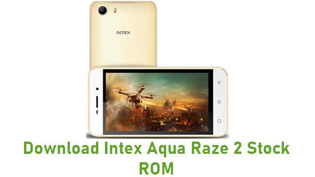 Download Intex Aqua Raze 2 Stock ROM