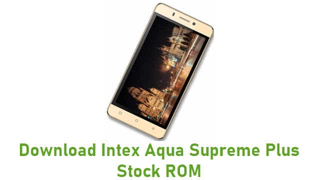 Download Intex Aqua Supreme Plus Stock ROM