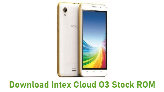 Download Intex Cloud O3 Stock ROM