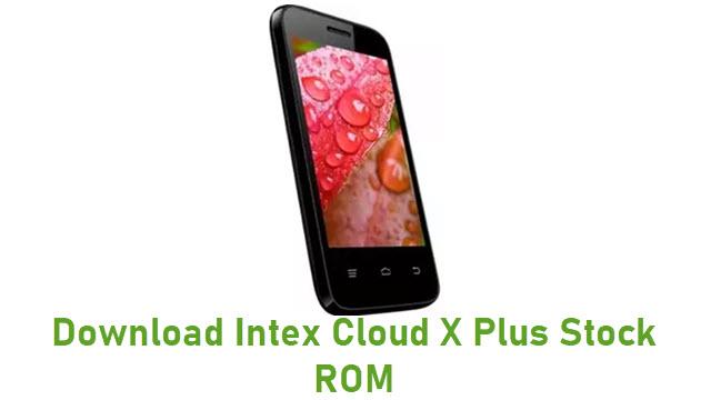 Download Intex Cloud X Plus Stock ROM