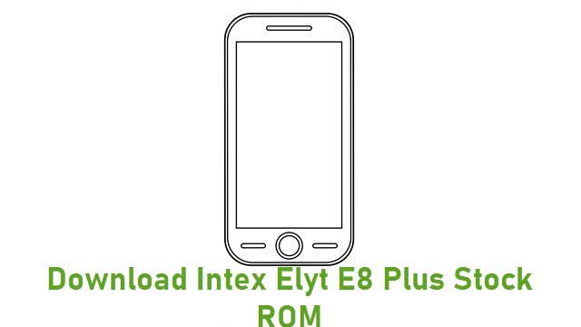 Download Intex Elyt E8 Plus Stock ROM