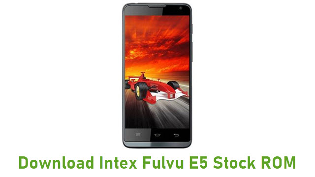 Download Intex Fulvu E5 Stock ROM