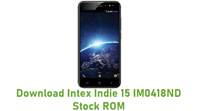 Download Intex Indie 15 IM0418ND Stock ROM