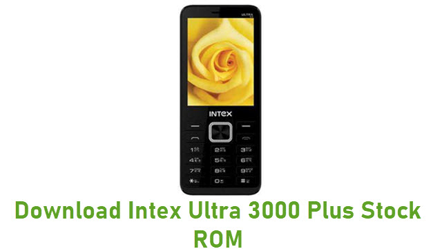 Download Intex Ultra 3000 Plus Stock ROM