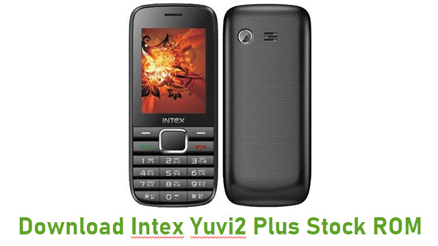 Download Intex Yuvi2 Plus Stock ROM