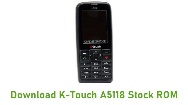 Download K-Touch A5118 Stock ROM